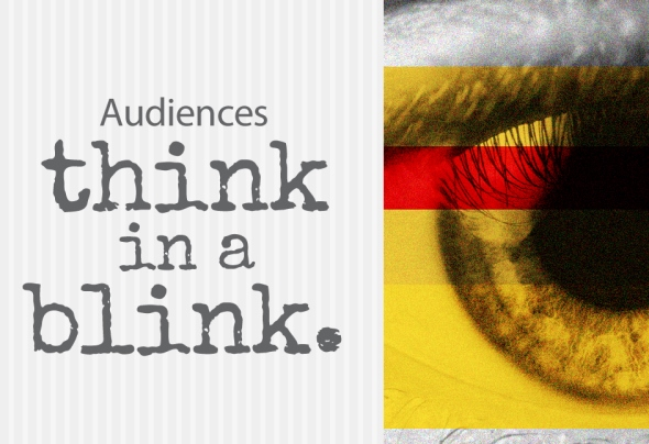 Audiences think in a blink