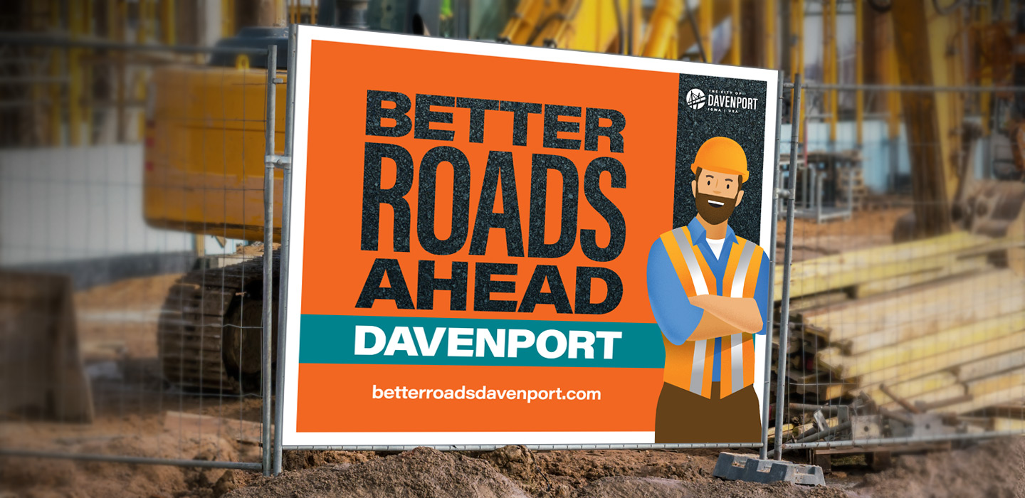 Better Roads Ahead Davenport aka BRAD sign at construction site
